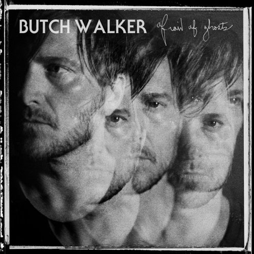 Afraid of ghosts – Butch Walkers bästa?