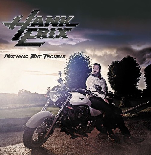 Hank Erix - Nothing But Trouble