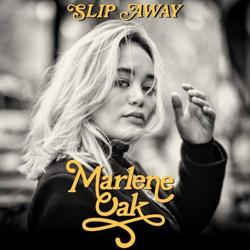 Marlene Oak - Slip Away