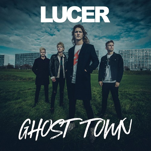 Lucer - Ghost Town