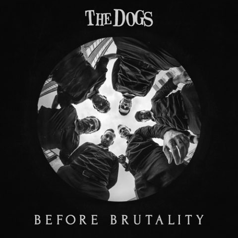 The Dogs - Before Brutality