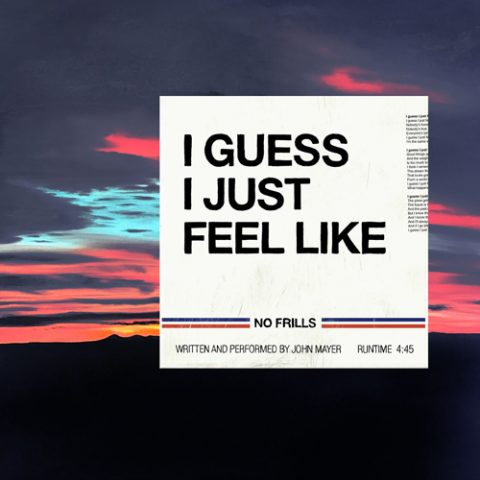 John Mayer - I Guess I Just Feel Like