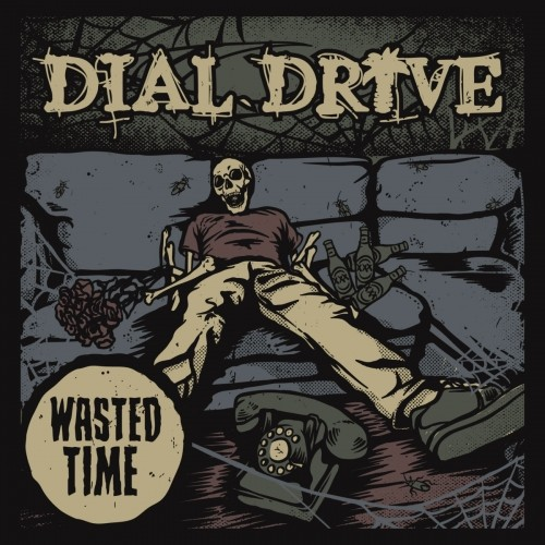 Dial Drive - Wasted Time