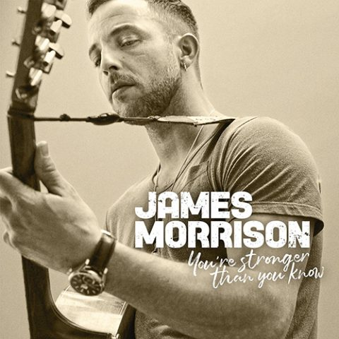 James Morrison - You're Stronger Than You Know