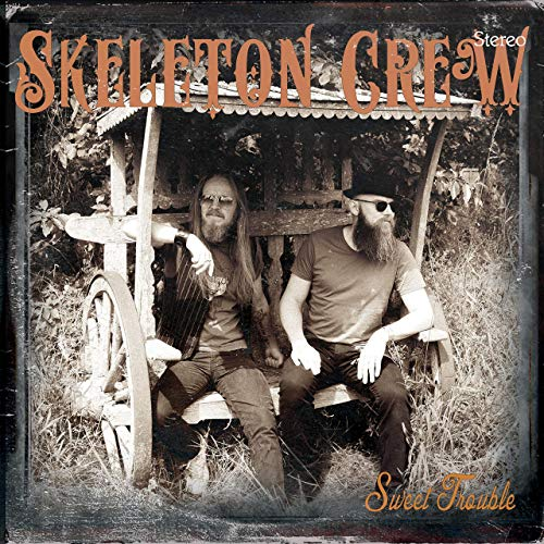 Skeleton Crew - Sweet Trouble