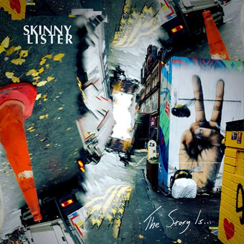 Skinny Lister - The Story Is
