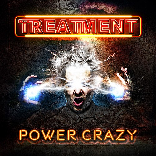 The Treatment - Power Crazy