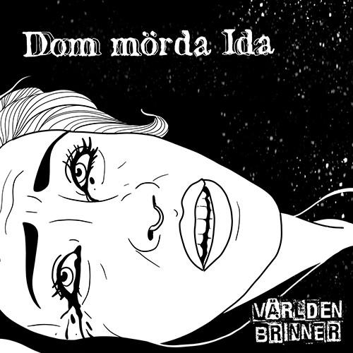 Världen Brinner - Dom Mörda Ida