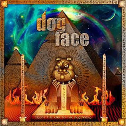 Dogface - From The End To The Beginning