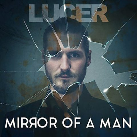 Lucer - Mirror Of A Man
