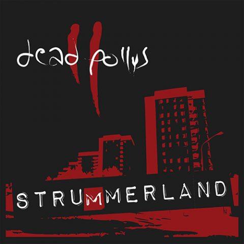 Dead Pollys - Strummerland