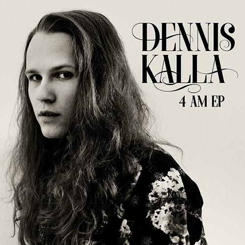 Dennis Kalla - 4 AM