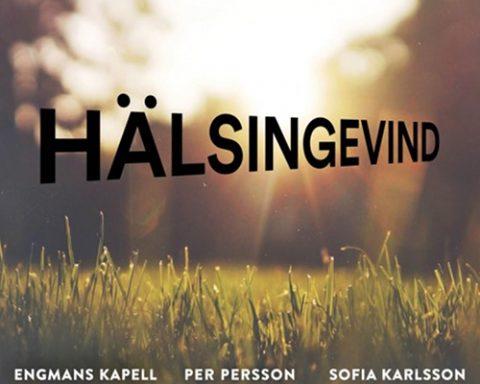 Engmans Kapell, Per Persson Och Sofia Karlsson - Hälsingevind