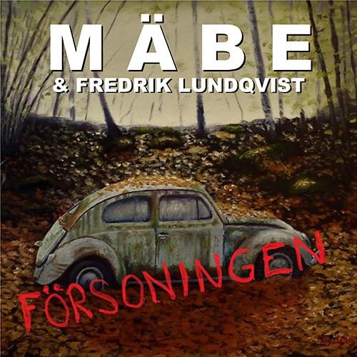 MÄBE & Fredrik Lundkvist - Försoningen