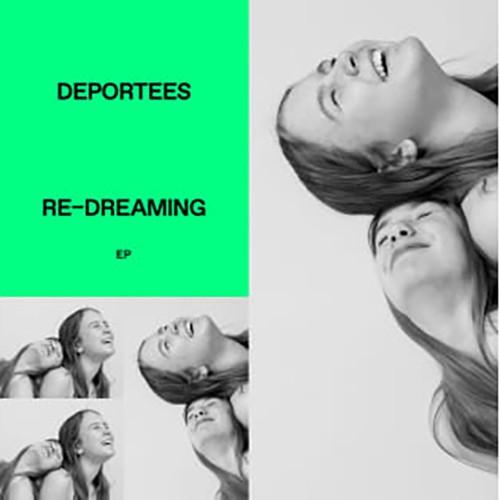 Deportees - Re-Dreaming