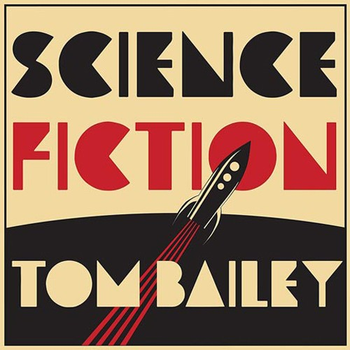 Tom Bailey - Science Fiction