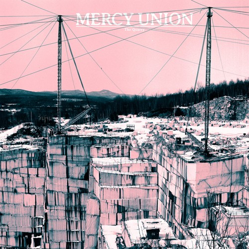 Mercy Union - The Quarry