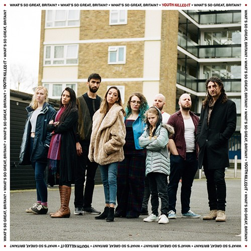 Youth Killed It - What's So Great, Britain