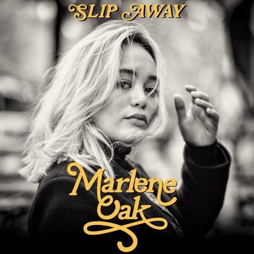 Marlene Oak - Slip Away