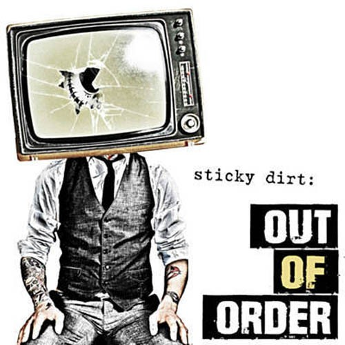 Sticky Dirt - Out Of Order