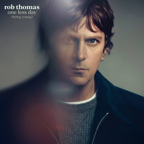 Rob Thomas - One Less Day (Dying Young)