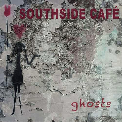 Southside Café - Ghosts