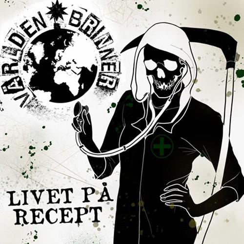 Världen Brinner - Livet På Recept (EP)
